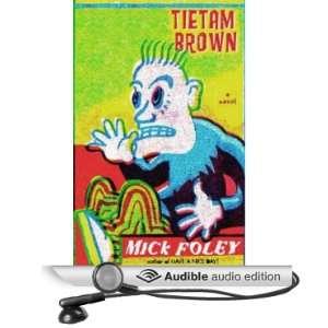 Tietam Brown (Audible Audio Edition) Mick Foley Books