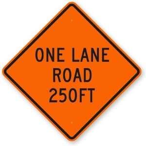 One Lane Road 250FT Diamond Grade Sign, 30 x 30 Office