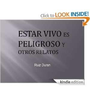 Estar vivo es sumamente peligroso (Spanish Edition) Luis F. Ruiz