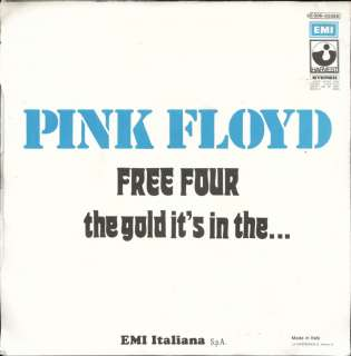 PINK FLOYD FREE FOUR B/W THE GOLD ITS IN THE ITALIAN 45 RPM PICTURE