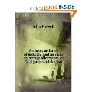 cottage allotments, or field garden cultivation .: John Nowell: Books