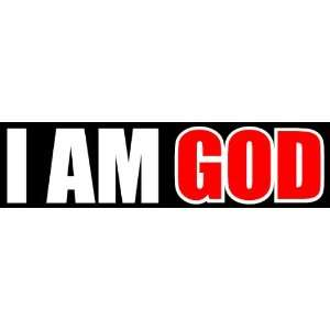 I Am God Obscenitease Bumper Sticker Vinyl Decal