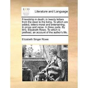 of the authors life. (9781170099117) Elizabeth Singer Rowe Books