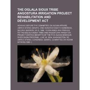 The Oglala Sioux Tribe Angostura Irrigation Project