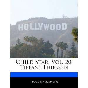 Star, Vol. 20: Tiffani Thiessen (9781170680230): Dana Rasmussen: Books