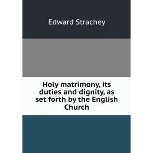 dignity, as set forth by the English Church Edward Strachey Books