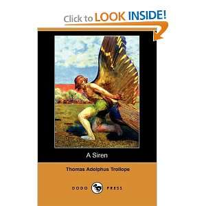 Siren (Dodo Press) (9781406539349): Thomas Adolphus Trollope: Books