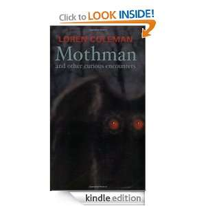 Mothman and Other Curious Encounters: Loren Coleman: