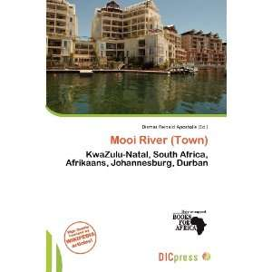 Mooi River (Town) (9786138411130): Dismas Reinald