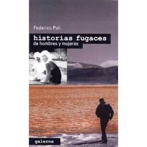 Historias Fugaces de Hombres y Mujeres (Spanish Edition