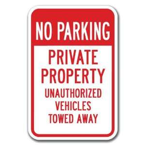 No Parking Private Property Unauthorized Vehicles Towed Away Sign 12