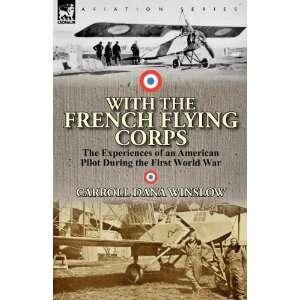 the First World War (9780857067142): Carroll Dana Winslow: Books