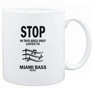 this area only listen to Miami Bass music  Music