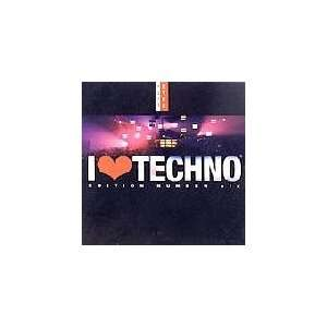 I Love Techno 6   Edition Number Six Music