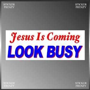Jesus Is Coming Funny Vinyl Decal Bumper Sticker 3 X 8