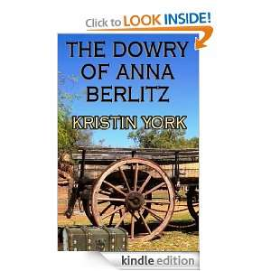 The Dowry of Anna Berlitz: Kristin York:  Kindle Store