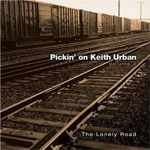 Pickin on Keith Urban Lonely Road Pickin on Keith Urban Music