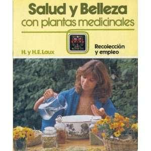Salud y Belleza Con Plantas (Spanish Edition