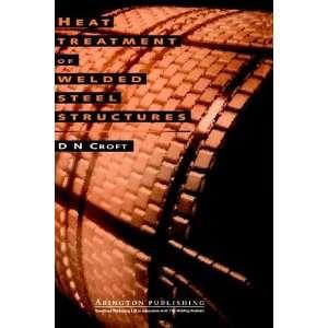 Welded Steel Structures (9781855730168): D Croft, David Croft: Books
