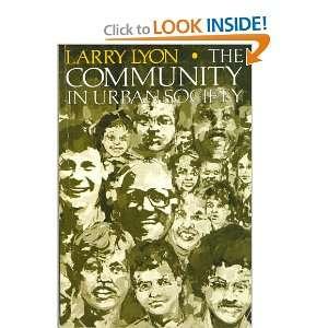 The Community in Urban Society (9780669214161) Larry Lyon Books