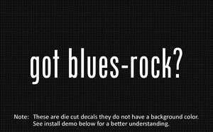 2x) got blues rock? Sticker Die Cut Decal vinyl