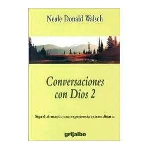 Conversaciones con Dios 2 Publisher Grijalbo Neale