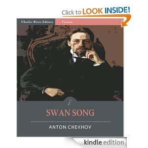 Swan Song (Illustrated) Anton Chekhov, Charles River Editors