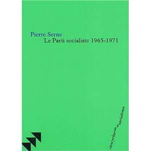 Le Parti socialiste 1965 1971 (French Edition