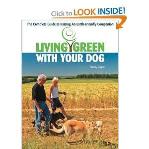 Living Green With Your Dog: The Complete Guide to Raising