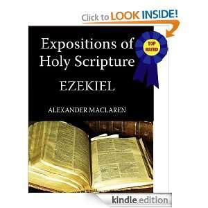 Expositions of Holy Scripture The Book Of Ezekiel Alexander MacLaren