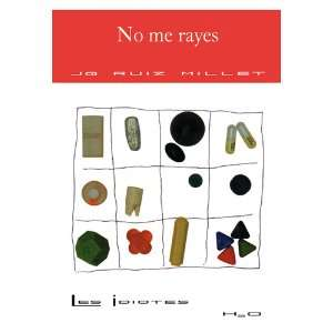 No Me Rayes (Coleccion Les Idiotes) (Spanish Edition