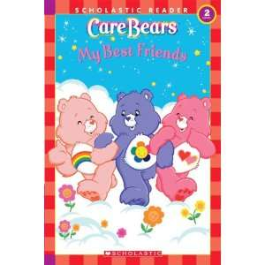Care Bears My Best Friends (Scholastic Reader, Level 2
