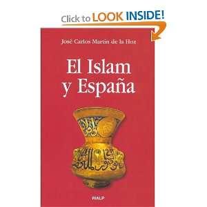 El Islam y Espana (9788432137761) Jose Carlos Martin de la Hoz Books