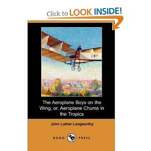 Tropics (Dodo Press) (9781406535556) John Luther Langworthy Books