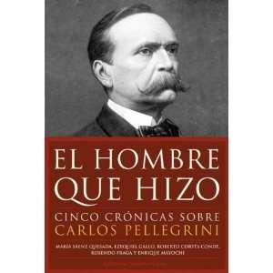 El Hombre Que Hizo/ the Man That Did (Spanish Edition