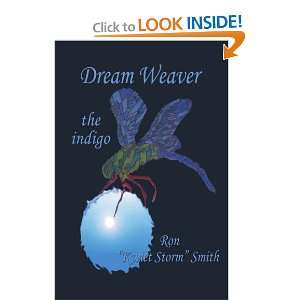Dream Weaver The Indigo (9780595464746) Ron Smith Books