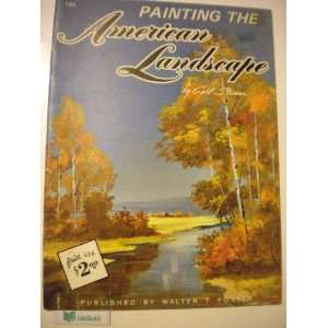 Painting the American Landscape (How to draw & paint, 145