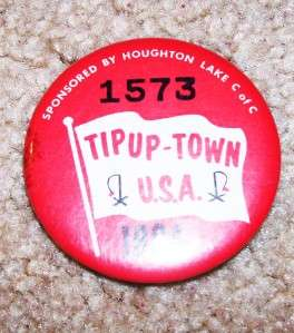 Vtg. TIP UP TOWN Metal Pin Badge Button; Houghton Lake, MI Ice Fishing