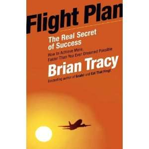 Flight Plan The Real Secret of Success [Paperback] Brian