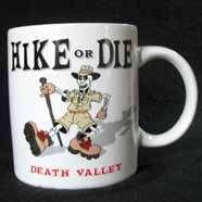 HIKE OR DIE DEATH VALLEY Ceramic White Coffee Tea Cocoa Mug Cup Hiker