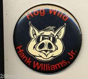 HANK WILLIAMS Jr Hog WILD PROMO Pin back Button Badge