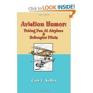 At Airplane & Helicopter Pilots (9780595256310): Core Keller: Books