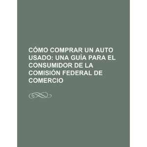 Cómo comprar un auto usado: una guía para el consumidor