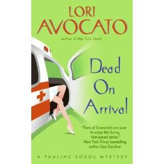 Dead on Arrival (Pauline Sokol Mysteries) by Lori Avocato (Jun 26