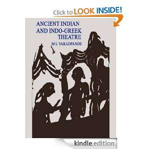 Ancient Indian And Indo Greek Theatre: M L Varadpande: