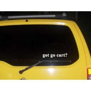 got go cart? Funny decal sticker Brand New