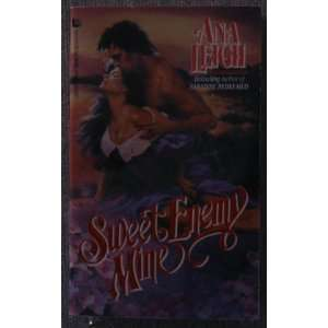 Sweet Enemy Mine (9780843931143): Ana Leigh: Books