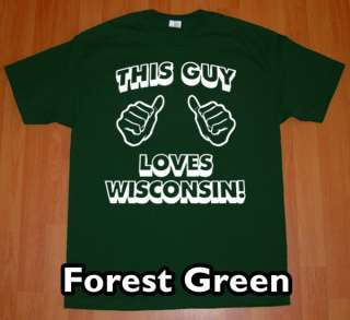 THIS GUY LOVES WISCONSIN T Shirt new state funny tee