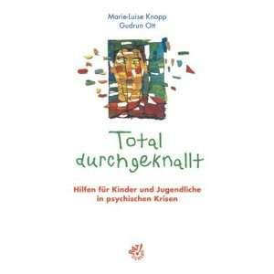 psychischen Krisen  Marie Luise Knopp, Gudrun O Bücher