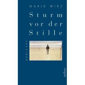 Sturm vor der Stille Gedichte  Mario Wirz Bücher